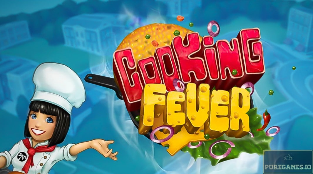 Download Cooking Fever APK - For Android/iOS 11