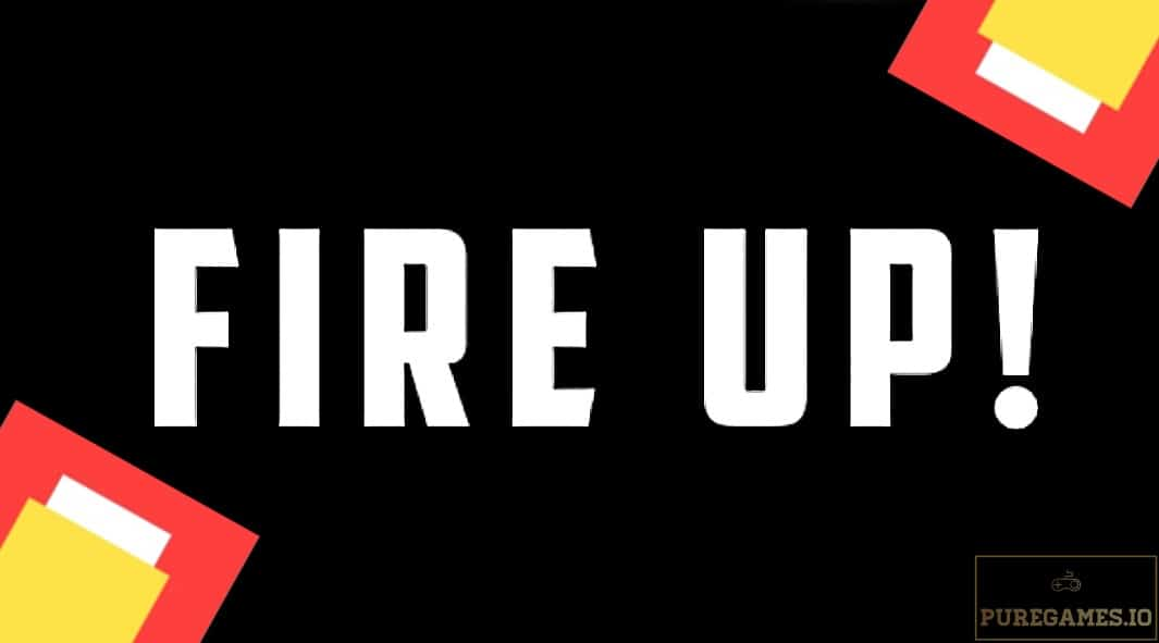 Download Fire Up! MOD APK - For Android/iOS 11