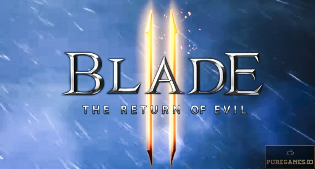Download Blade II : The Return of the Evil (블레이드2) APK - For Android/iOS 9