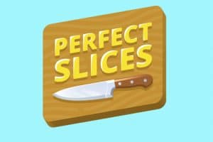 Download Perfect Slices - For Android/iOS 10