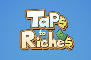 Download Taps To Riches - For Android/iOS 11