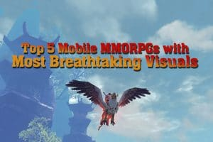 Top 5 Mobile MMORPGs With The Most Breathtaking Visuals 8