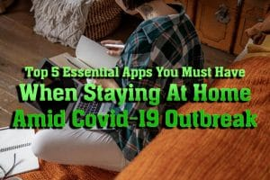 Top 5 Essential Apps You Must Have When Staying At Home Amid Covid-19 Outbreak 8
