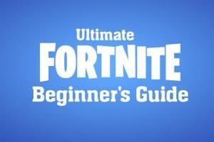 Fortnite Beginner's Guide
