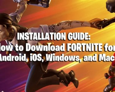 Installation Guide: How to Download Fortnite For Android, iOS, Windows, and Mac 5