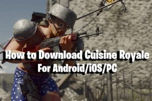 How to download Cuisine Royale for Android/iOS/PC 13