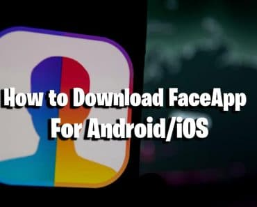 How To Download FaceApp For Android/iOS 8