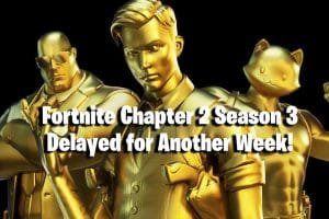 Fortnite Update: Fortnite Chapter 2 Season 3 Delayed for Another Week! 9