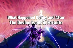 Fortnite Update: What Happened During and After The Device Event 15