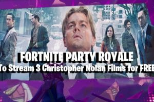 Fortnite's Party Royale To Stream 3 Christopher Nolan's Films for Free 6