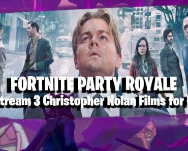 Fortnite's Party Royale To Stream 3 Christopher Nolan's Films for Free 5
