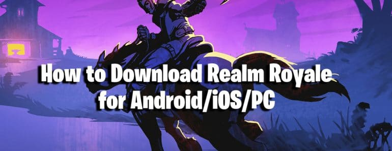 how to download realm royale